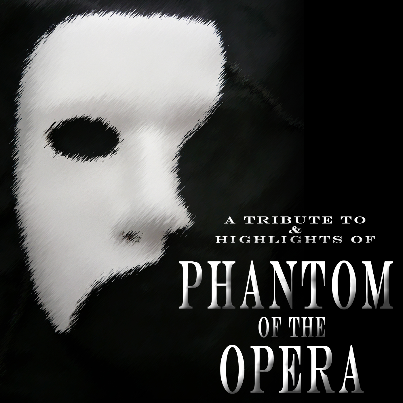 A Tribute to & Highlights of Phantom Of The Opera