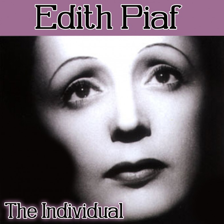 Edith Piaf Singing Edith Piaf The Individual