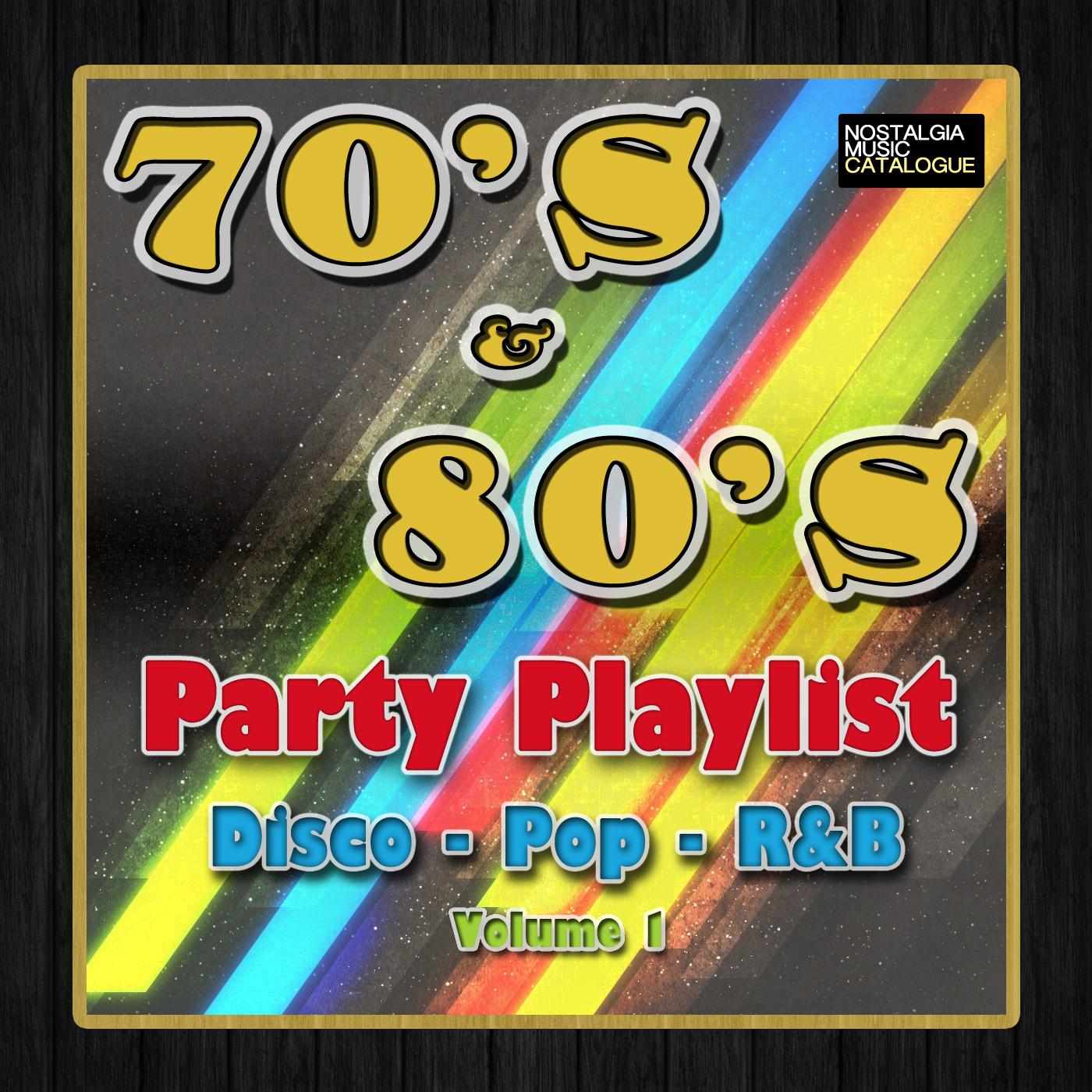 70's & 80's Party Playlist - Volume 1 (Disco - Pop - R&B