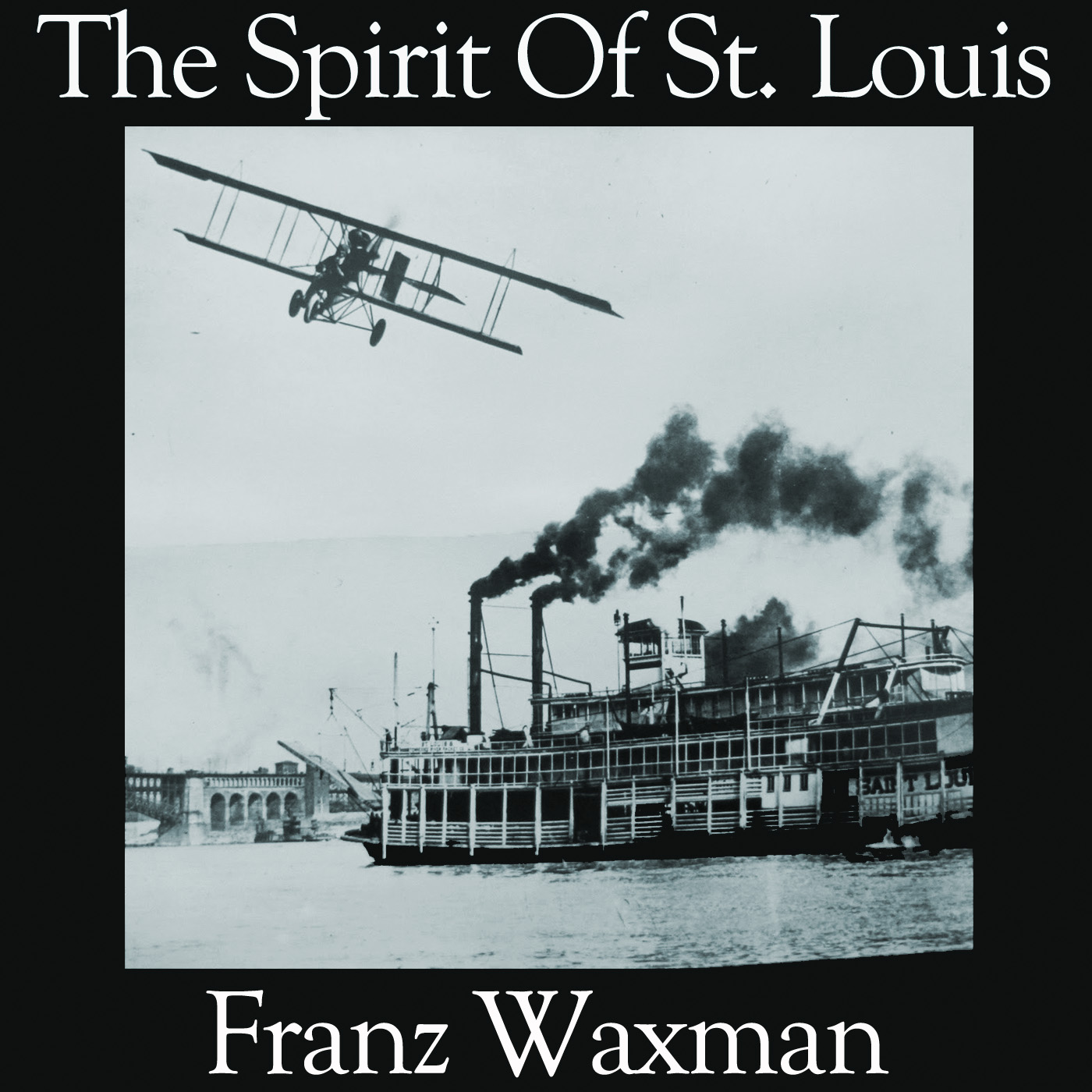 Franz Waxman - The Spirit Of St. Louis