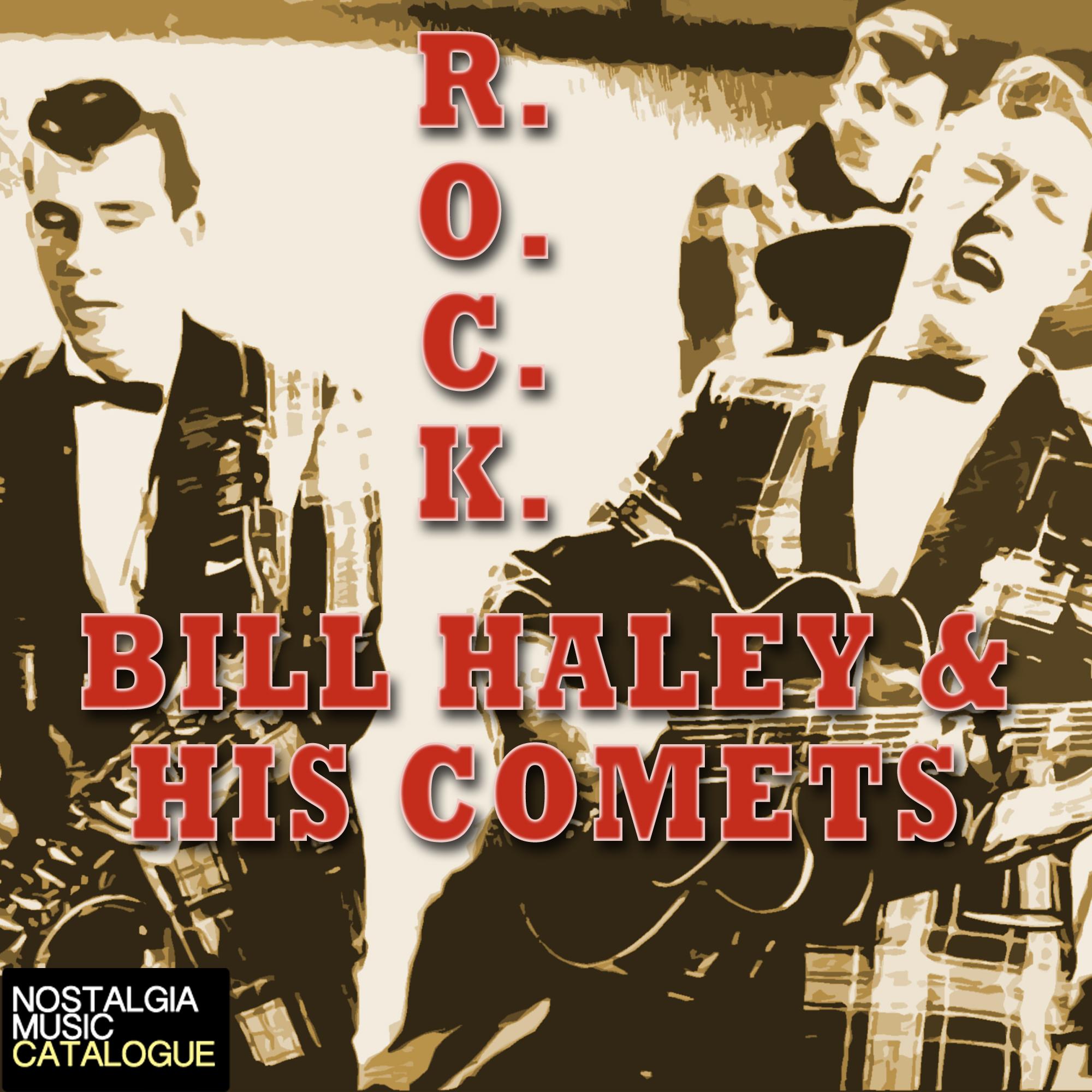 Bill Haley & His Comets – R.O.C.K.