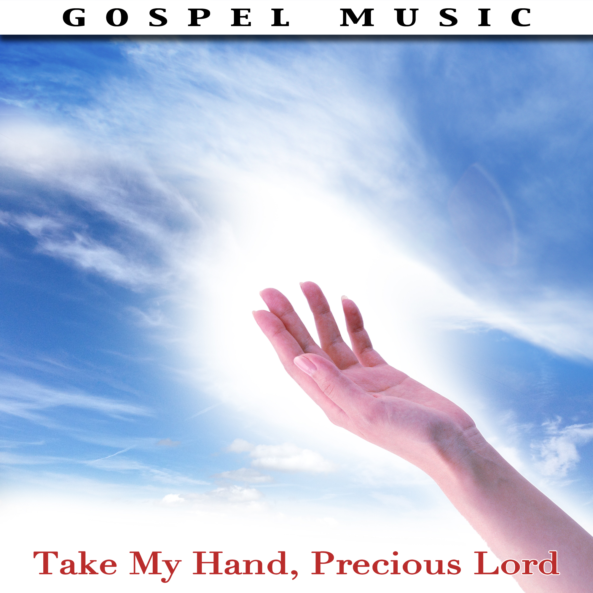 Take My Hand Precious Lord