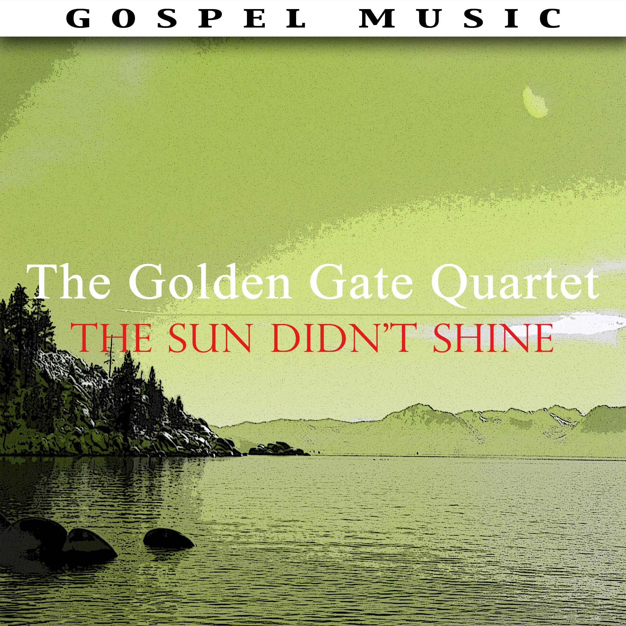 The Golden Gate Quartet – The Sun Didn't Shine