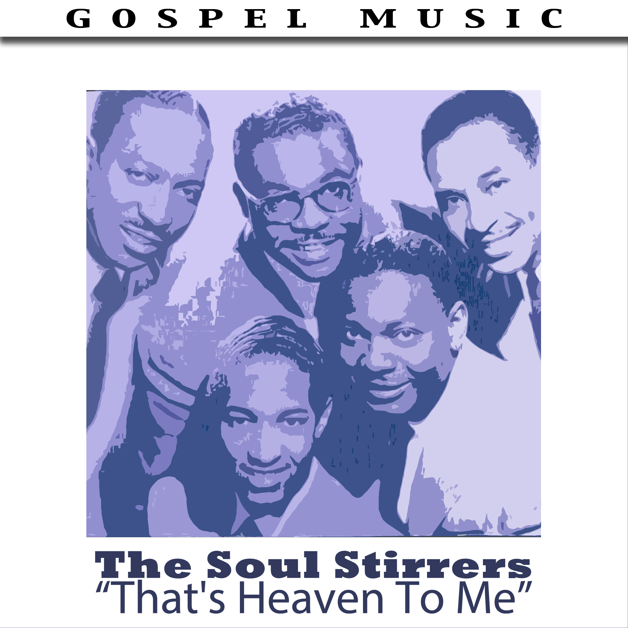 The Soul Stirrers – That's Heaven To Me