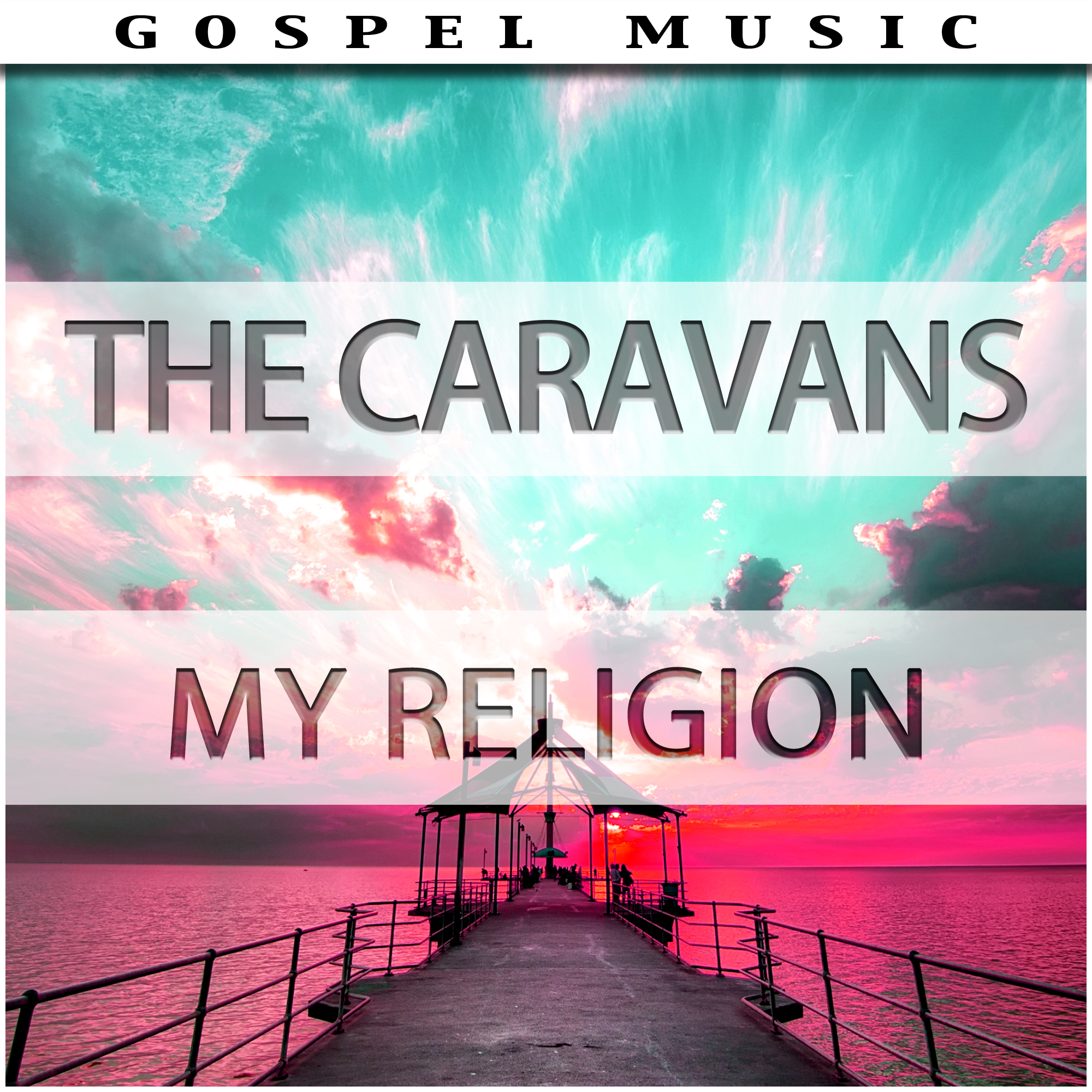 My Religion - The Caravans