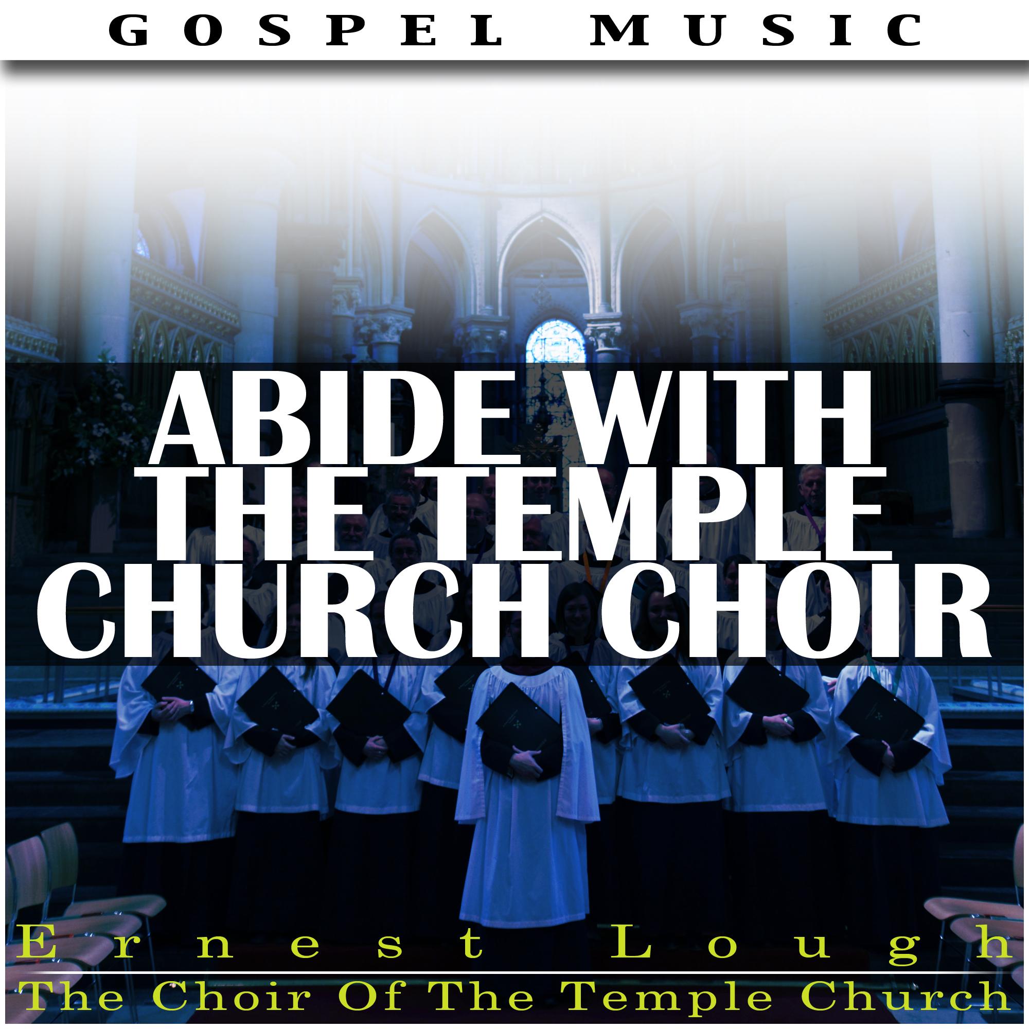 Ernest Lough: Abide With Temple Church Choir