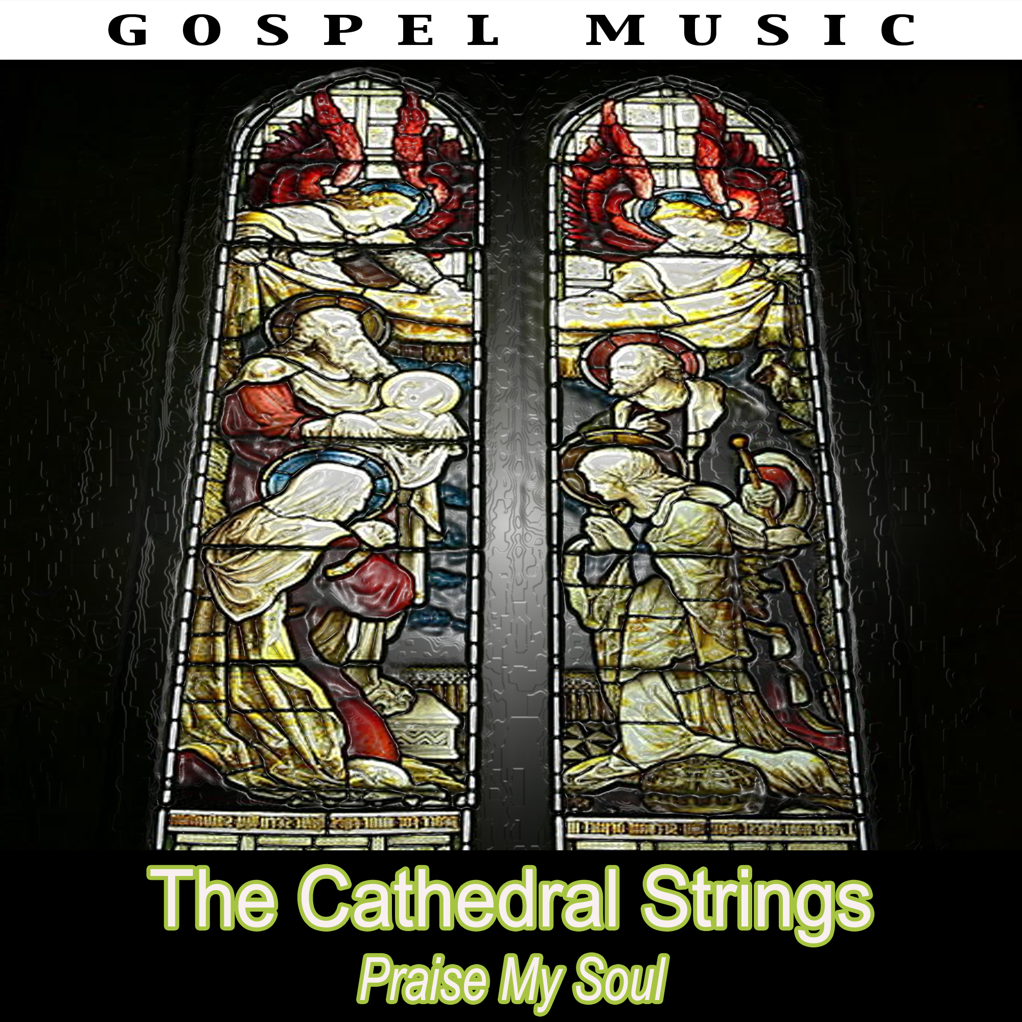 The Cathedral Strings - Praise My Soul