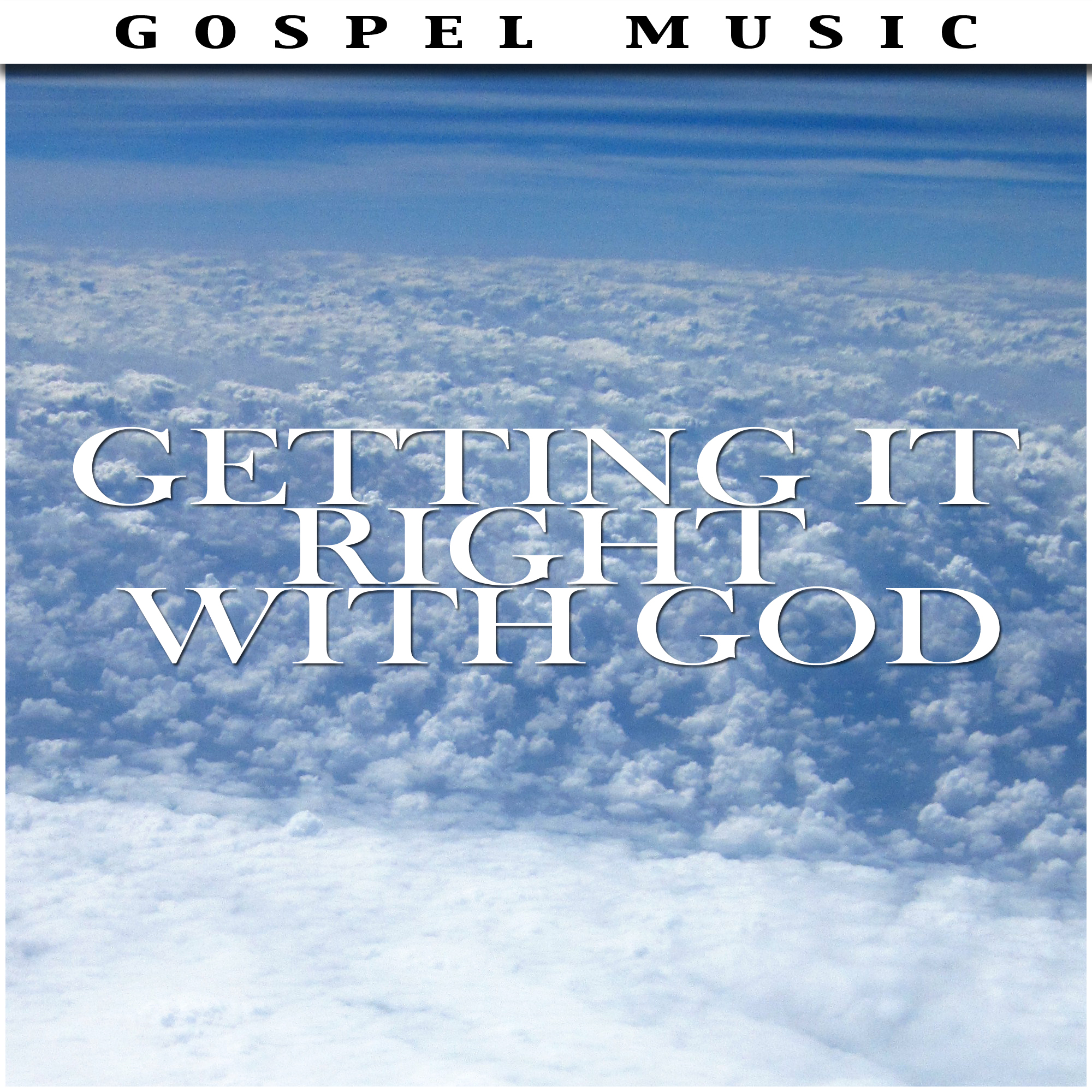 Getting It Right With God – Various Artists