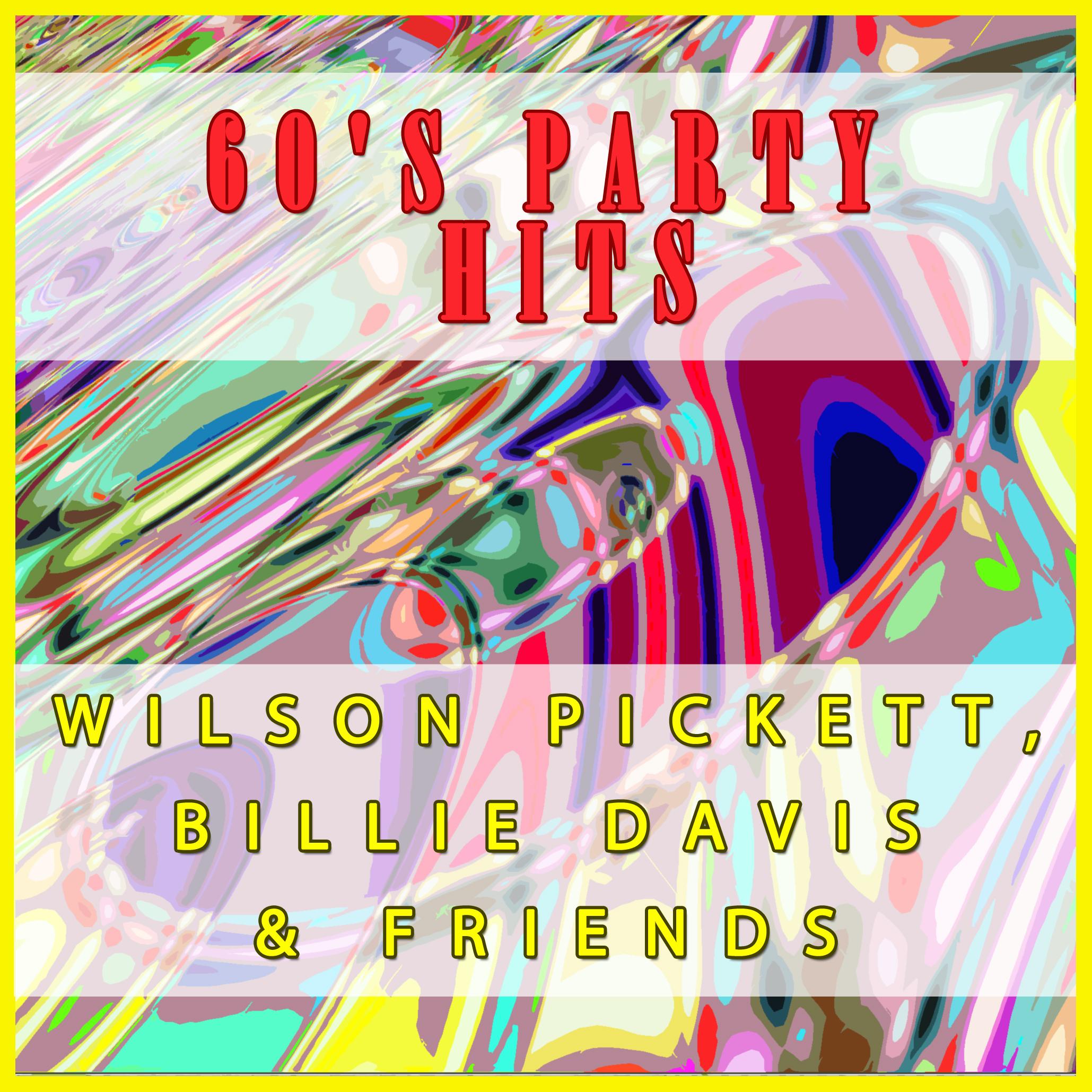 60's Party Hits -Wilson Pickett, Billie Davis & Friends