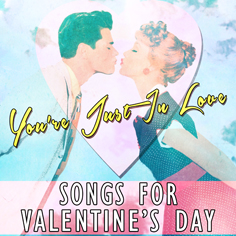 You're just in Love Valentine's Day Songs
