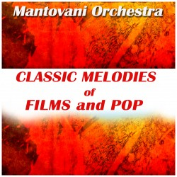 Mantovani Orchestra - Classic Melodies of Films and Pop