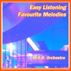 M.O.R. Orchestra - Easy Listening Favourite Melodies