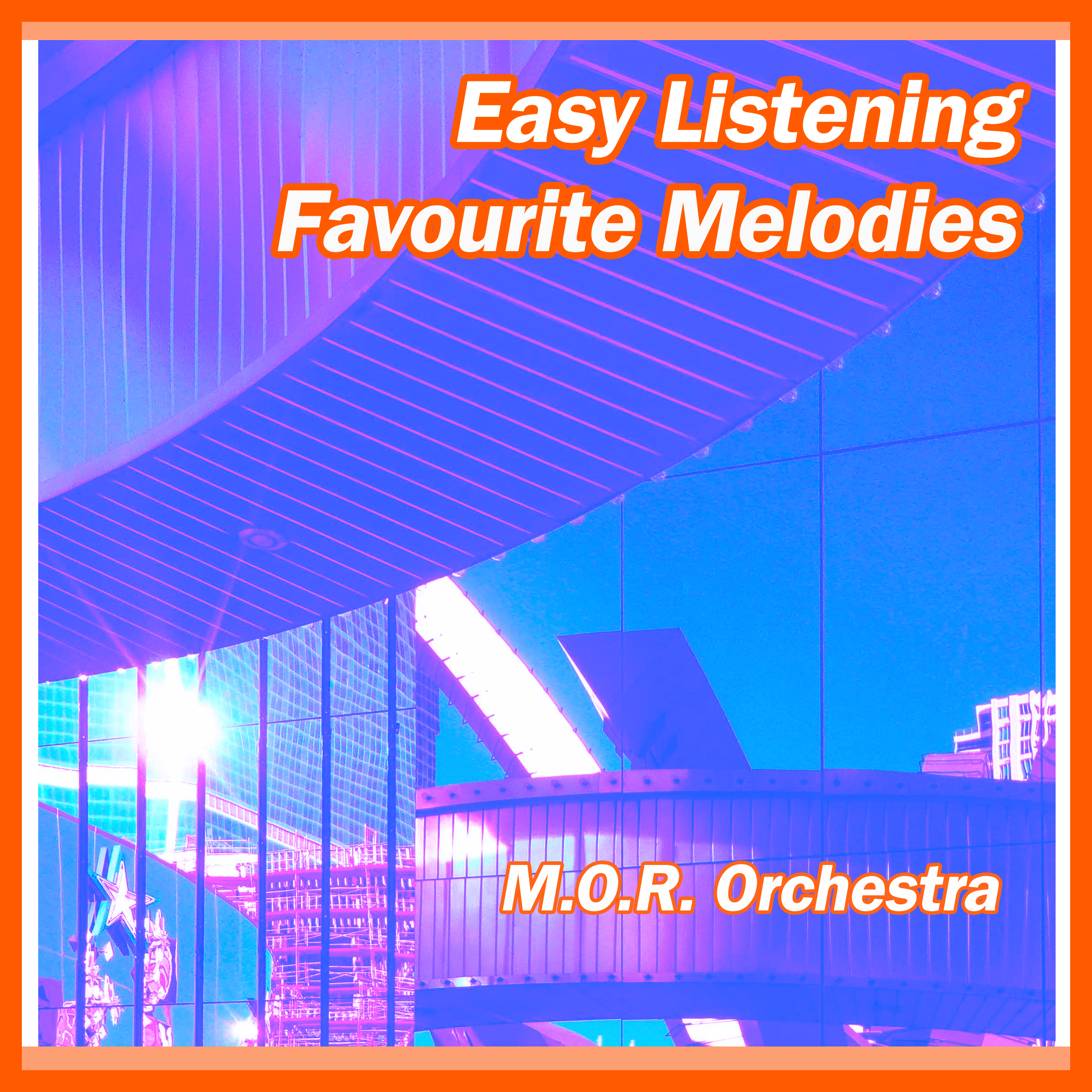 Easy Listening Favourite Melodies – M.O.R. Orchestra