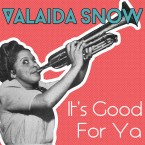 Valaida Snow - It's Good For Ya