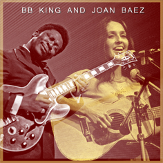 Joan Baez and BB King