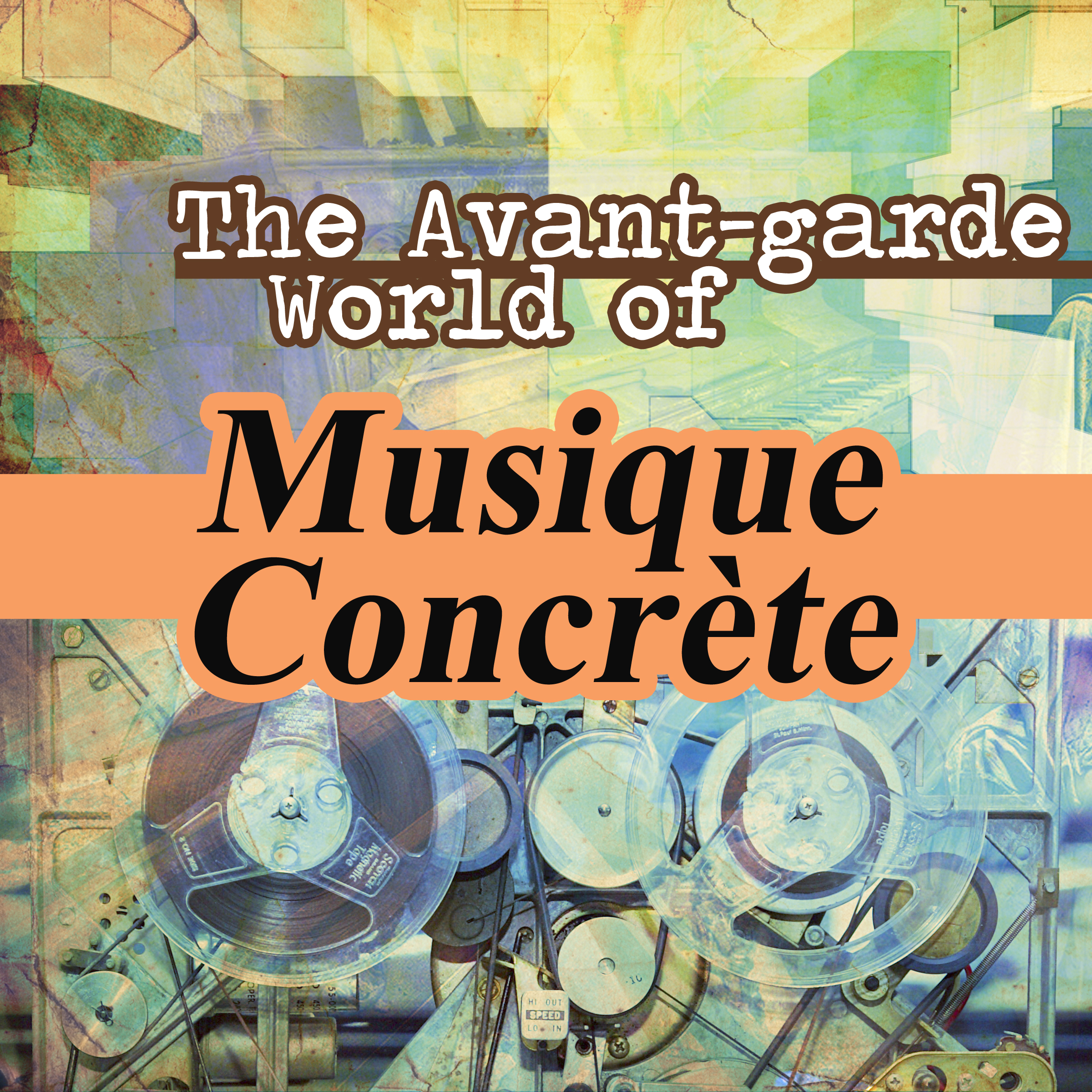The Avant-garde World of Musique Concrète
