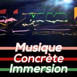 Musique Concrète Immersion